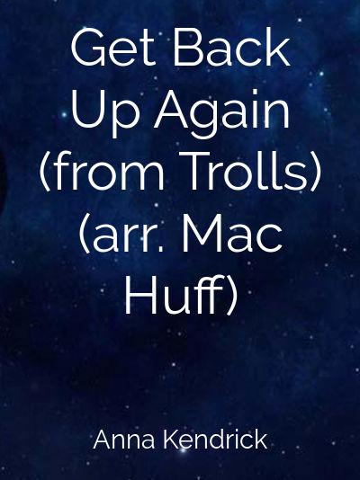 Get Back Up Again (from Trolls) (arr. Mac Huff)