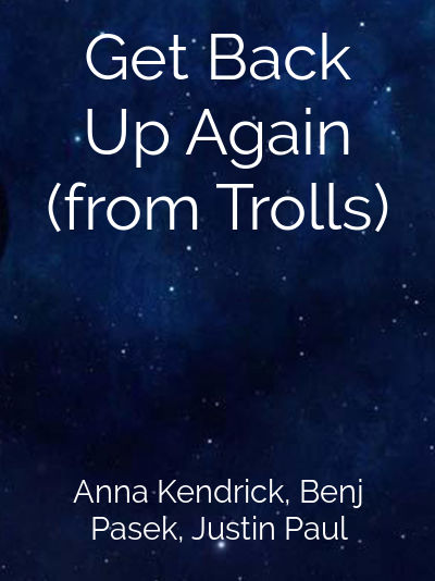 Get Back Up Again (from Trolls)