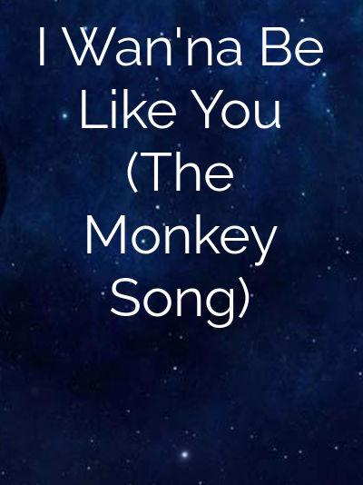 I Wan'na Be Like You (The Monkey Song)