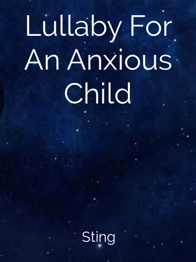 Lullaby For An Anxious Child