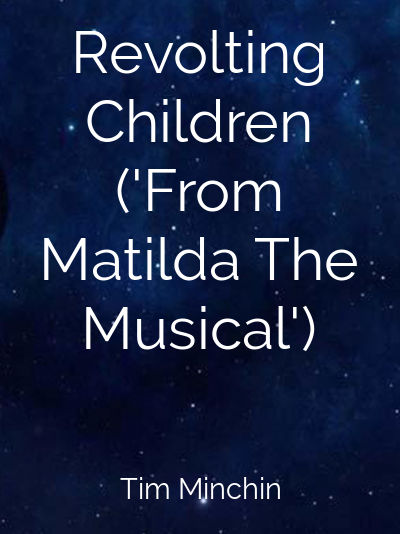 Revolting Children ('From Matilda The Musical')