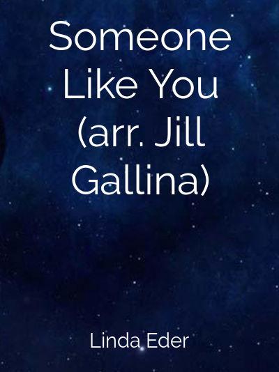 Someone Like You (arr. Jill Gallina)