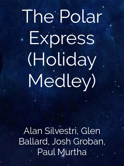 The Polar Express (Holiday Medley)