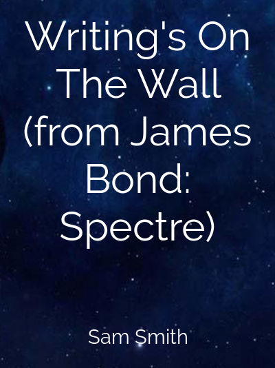 Writing's On The Wall (from James Bond: Spectre)