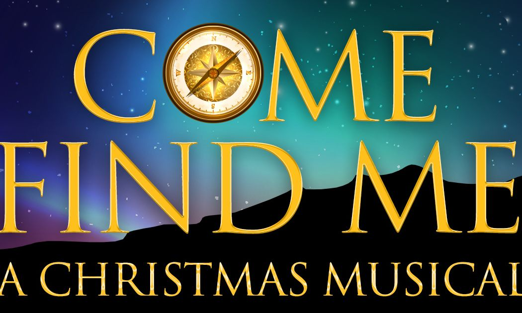 Come Find Me - A New Christmas Musical Holiday Concert Image