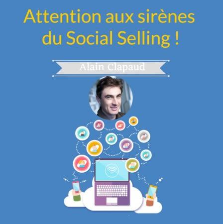 Attention aux sirènes du social selling !