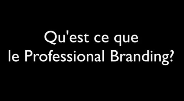 Qu'est ce que le Professional Branding ?