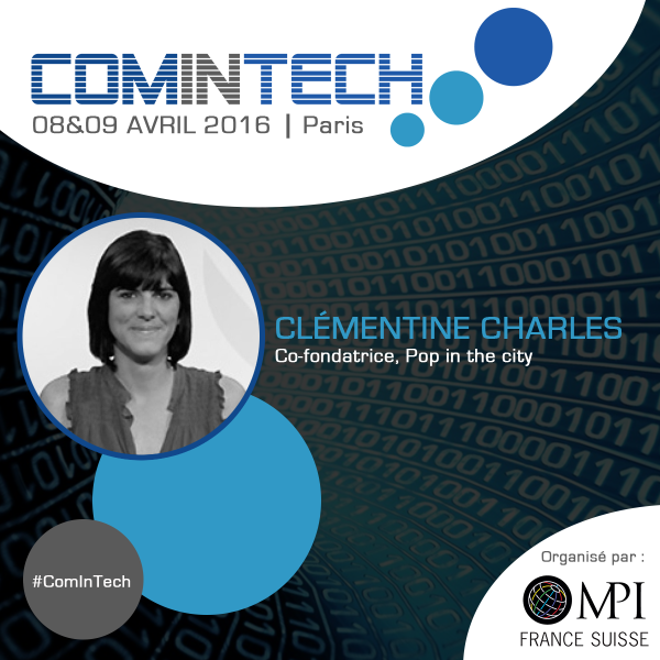 Clémentine Charles, co-fondatrice Pop In the City, interviendra à ComInTech