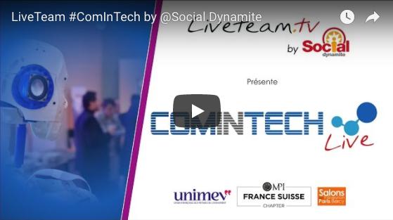 Suivez le live de #ComInTech par la LiveTeam