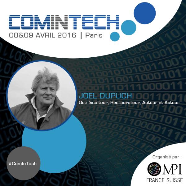 Joël Dupuch, ostréiculteur, restaurateur, auteur et acteur interviendra à ComInTech