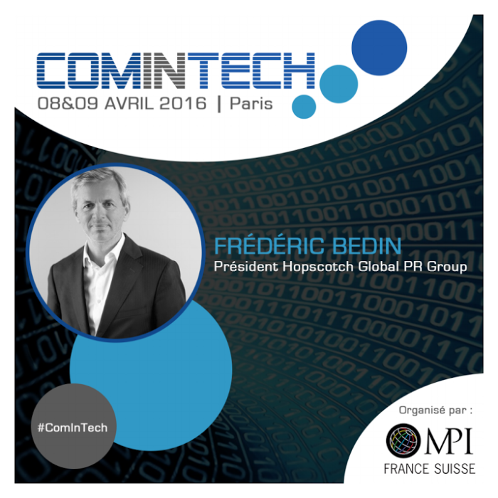 Frédéric Bedin, Président de Hopscotch Global PR Group, interviendra à ComInTech