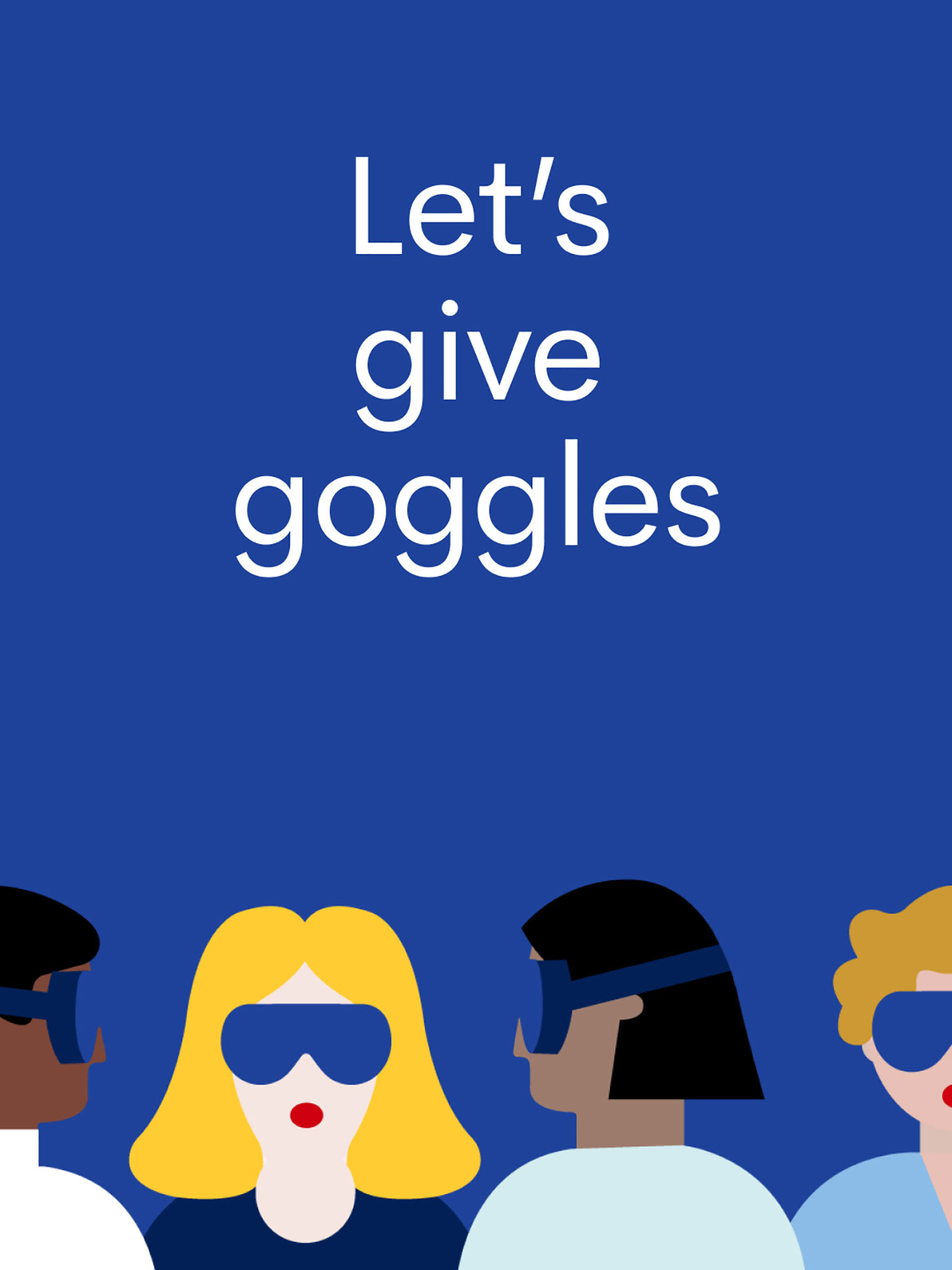 An illustration asking to give goggles.