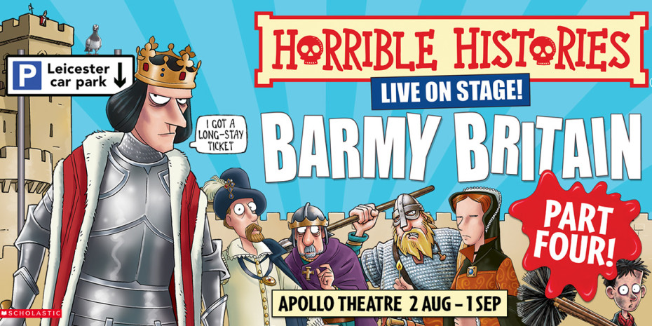 Horrible Histories: Barmy Britain - Part Four at Apollo Theatre