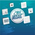 Gamme d'appareillage Mosaic