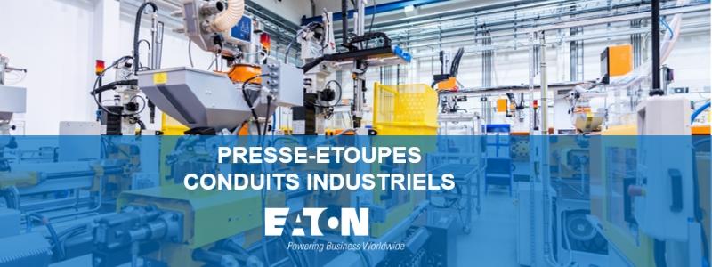 banner présentation Eaton presse-étoupes et conduits industriels