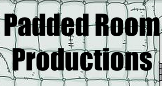 - Padded Room Productions