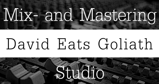 Remote Mixing & Mastering - David Eats Goliath