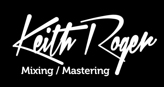 'Mixing' 'Mastering' - Keith Roger