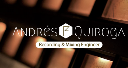 Recording/Mixing Engineer  - Andrés F Quiroga