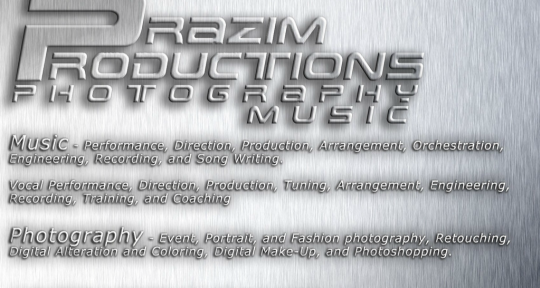 Music&Vocal Prod/Arr/Comp/Eng - C-Aye of PrazimProductions