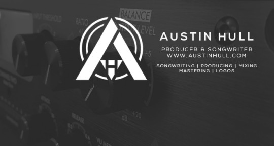 Writer, Producer, Mix/Master - Austin Hull Audio & Visual