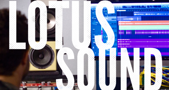 Mixing and Mastering - Lotus Sound Studio