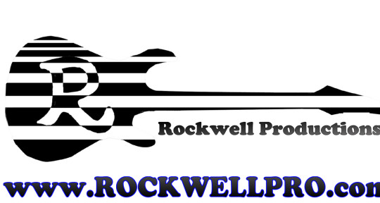 Producer, Engineer & Guitarist - Rockwell Productions