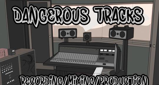Recording, Editing, Mixing - Dangerous Tracks
