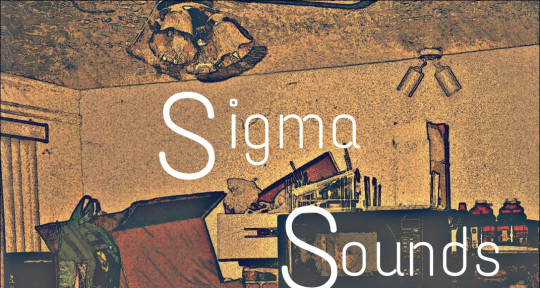 Just about everything - Sigma Sounds
