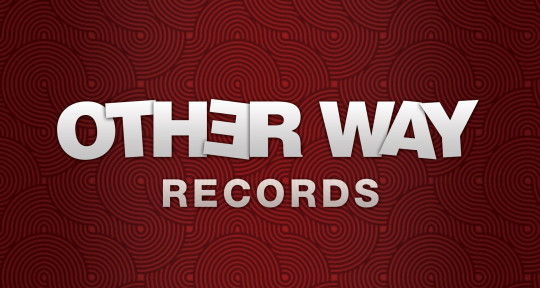 We make music. A lot of music. - Otherway Records