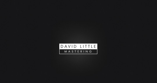 Mastering Engineer - David Little