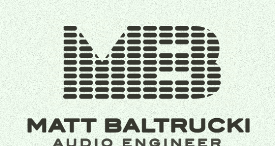 Mixing and Mastering Engineer  - Matt Baltrucki