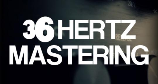 Mastering, Mixdowns,  - 36 Hertz Mastering