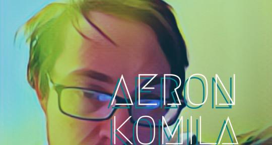 Producer, Mixing, Mastering - Aeron Komila