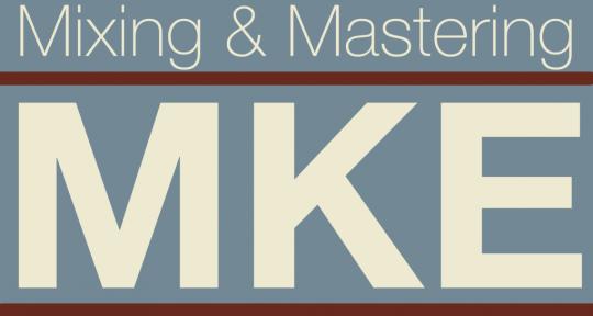 Mixing, Mastering, Guitarist - MKE Mixing & Mastering