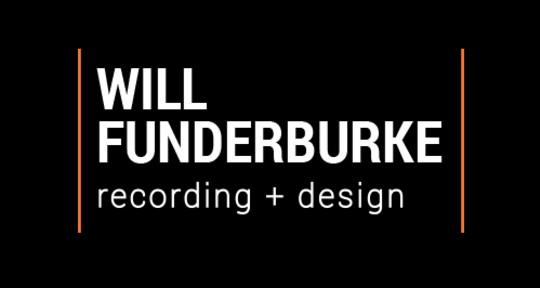 Mixing, Mastering & Production - Will Funderburke