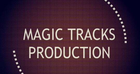 Producer, Mixing & Mastering - Magic Tracks Production