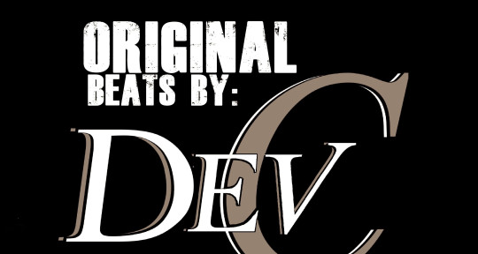 Record Producer, song writer - Beats by Dev C