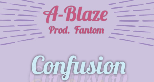 Rapper & Songwriter - A-Blaze