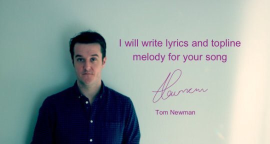 Topline Melody and Lyrics - Tom Newman