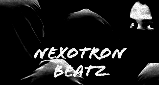 Producer | Composer | Rapper - Nexotron Beatz