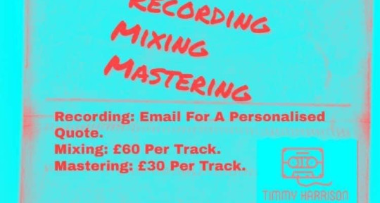 Recording, mixing, mastering,  - Timmy Harrison Engineer