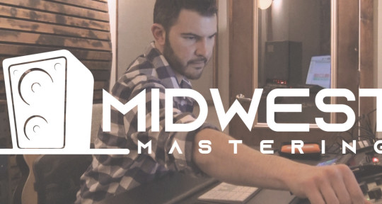 Mastering - Midwest Mastering