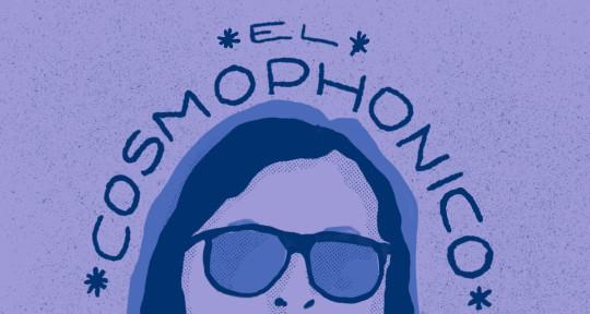 Producer/Mixer/Composer  - El Cosmophonico