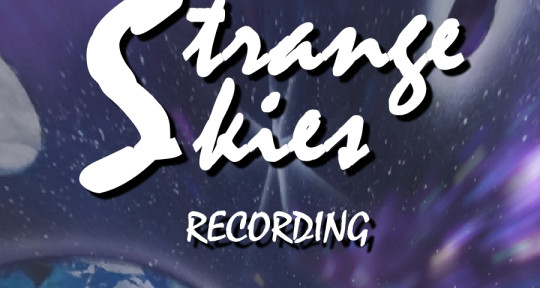 Remote Recording/Mixing/Master - Strange Skies Recording