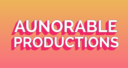 Production Company - Aunorable Productions