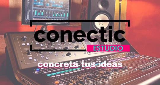 Grabación, mezcla y mastering - Conectic Estudio