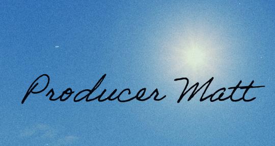 Music Producer - Producer Matt