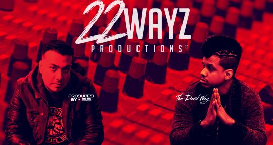 Write, Produce, Mix, Master - 22 Wayz Productions