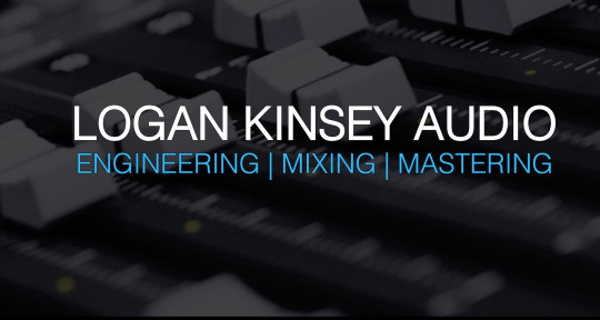 Mixing & Mastering, Editing - Logan Kinsey